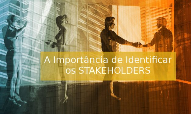 Empreendedorismo – A importância de identificar os Stakeholders