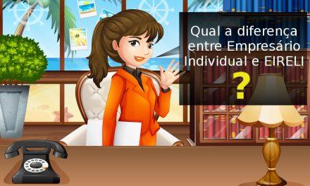 Quais as diferenças entre Empresário Individual e Eireli