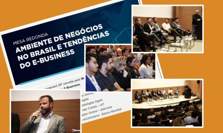 Mesa Redonda – Ambientes de negócios digitas no Brasil e tendências do e-business