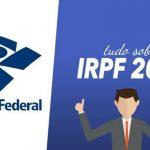 IRPF 2019: Definição, obrigatoriedade, despesas dedutiveis, prazo de entrega e muito mais!