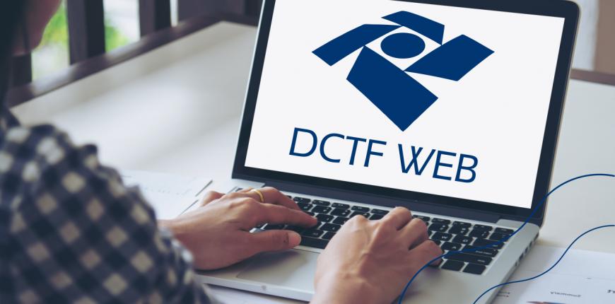 O que é a DCTFWeb? EFD Reinf e E-social, qual a relação com a DCTFWeb?