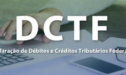 DCTF –  O que é? Quem está obrigado a apresentar a declaração? Qual o prazo para envio?